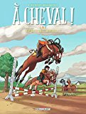 A CHEVAL, TOME 1 : HIP HIPPIQUE, HOURRA !