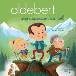 ALDEBERT : UNE ASCENSION AU POIL