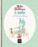 BEBE BALTHAZAR : À TABLE