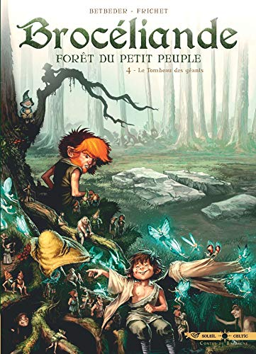 BROCÉLIANDE, T 04 : LE TOMBEAU DES GÉANTS