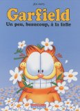 GARFIELD : UN PEU, BEAUCOUP, A LA FOLIE