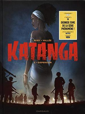KATANGA, T 03 : DISPERSION