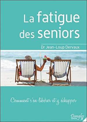 LA FATIGUE DES SENIORS