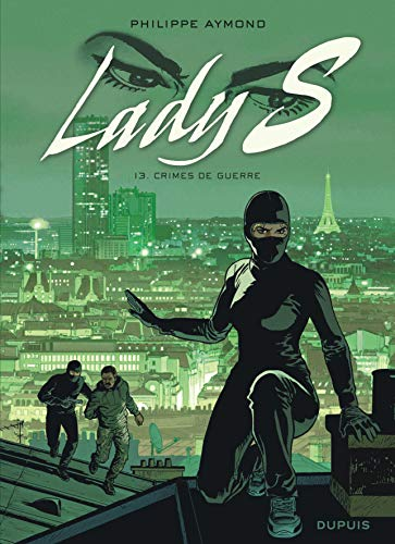 LADY S, T13 : CRIMES DE GUERRE