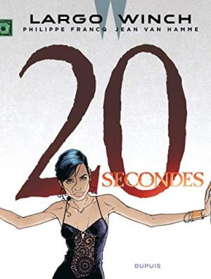 LARGO WINCH, T 20 : 20 SECONDES
