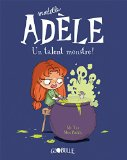 MORTELLE ADELE, T 06 : UN TALENT MONSTRE