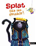 SPLAT FAIT SON SPECTACLE !