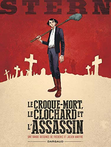 STERN, T 01 : LE CROQUE-MORT, LE CLOCHARD ET L'ASSASSIN