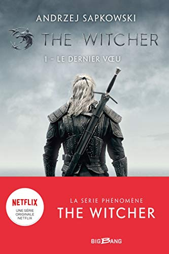 THE WITCHER, TOME 01 : LE DERNIER VOEU
