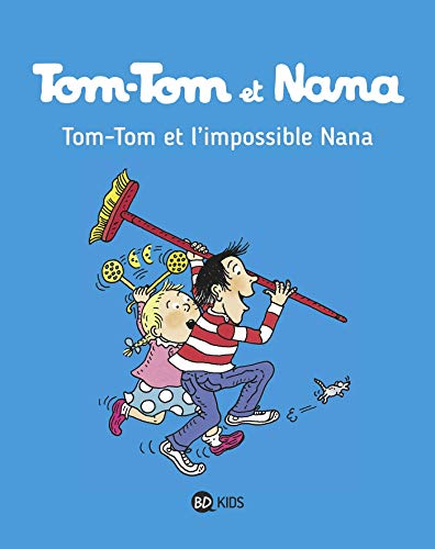 TOM-TOM ET NANA :  L'IMPOSSIBLE NANA