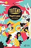 TOTEMS MAGOTS A GOGO